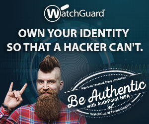 WatchGuard - Own your Identity so that a hacker can't.